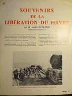 Le Havre - Souvenirs De La Libération Du Havre - Par Mr André Lauprêtre - - Historical Documents