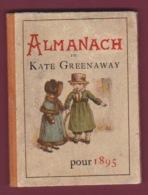 160518 - 1895 ALMANACH Kate GREENAWAY - Calendrier Complet Des Mois Et Des Quatre Saisons Illustrations - Petit Format : ...-1900