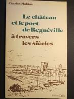 50 - Regnéville - Livre - Le Château Et Le Port De Regnéville à Travers Les Siècles - Charles Mahias - 1987 - - Normandie
