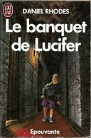 J'ai Lu 2837 - RHODES, Daniel - Le Banquet De Lucifer (BE) - J'ai Lu