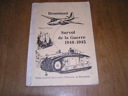 BEAUMONT SURVOL DE LA GUERRE Entité Régionalisme 40 45 Résistance Collaboration Rex Rexiste Bombardements Crash Avion - Belgio