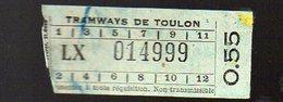 Toulon (83 Var) Ticket De Tramway  N° LX 014999 1935 (PPP12409C) - Europa