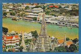 THAILAND BANGKOK VIEW OF WAT ARUN AND THE RIVER MENAM CHAO-PHYA - Thaïlande