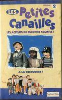 K7 VHS CASSETTE VIDEO - LES PETITES CANAILLES VOLUME 2 - Children & Family