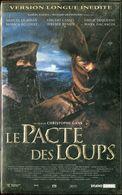 K7 VHS CASSETTE VIDEO - LE PACTE DES LOUPS VERSION LONGUE INEDITE - Action, Aventure