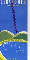 88- GERARDMER-  DEPLIANT TOURISTIQUE -LA PERLE DES VOSGES- PHOTOS VOIRIN ET BARIN-PONT DES FEES-SAUT DES CUVES-LAC VERT - Tourism Brochures