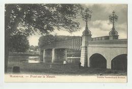 Maaseik - Maeseyck   *  Pont Sur La Meuse - Maaseik