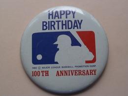 Happy Birthday 100th Anniversary MLB 1969 : Older Button / Pin / Speld / Epingle ( +/- 87 Mm. ) Zie Photo Voor Detail ! - Baseball
