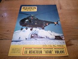 156/AVIATION MAGAZINE N° 170 LE REACTEUR ATAR VOLANT , L ECOLE D HELICOPTERE DE LA SNCASE - Luftfahrt & Flugwesen