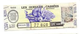 BILLET LOTERIE NATIONALE 1959..Les Gueules Cassées, Timbre Bourgogne, TR 21 GR II - Lottery Tickets