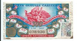 BILLET LOTERIE NATIONALE 1959..Les Gueules Cassées, Tranche Des 300 MILLIONNAIRES - Billets De Loterie