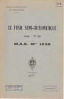 MILITARIA - Livret Instruction MILITAIRE - FUSIL SEMI AUTOMATIQUE MAS 1949 - DE 7,5 - Libri