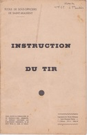 MILITARIA - Livret Instruction MILITAIRE - L'INSTRUCTION DU TIR - Boeken