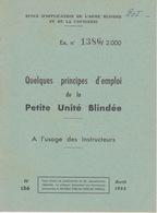 MILITARIA - Livret Instruction MILITAIRE -  NOTICE  PRINCIPES D'EMPLOI DE LA PETITE UNITÉ BLINDÉE USAGE INSTRUCTEURS - Books