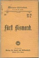 Miniatur-Bibliothek Nr. 10 - Fürst Bismarck - 8cm X 11cm - 46 Seiten Ca. 1900 - Verlag Für Kunst Und Wissenschaft Albert - Libri, Riviste, Fumetti