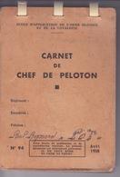 MILITARIA - CARNET DE CHEF DE PELOTON  MILITAIRE - EN USAGE AVEC ANNOTATIONS - Livres, Revues & Catalogues