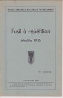 MILITARIA - Livret Instruction MILITAIRE - FUSIL A RÉPÉTITION MANUFACTURE D'ARME DE ST ETIENNE - MAS 1936 - Books, Magazines  & Catalogs