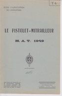 MILITARIA - Livret Instruction MILITAIRE - PISTOLET MITRAILLEUR - PM MANUFACTURE D'ARME DE TULLE - MAT 49 - Books, Magazines  & Catalogs