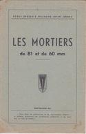 MILITARIA - Livret Instruction MILITAIRE - LES MORTIERS DE 81 ET DE 60 MM - Books, Magazines  & Catalogs
