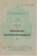MILITARIA - MANUEL DE PROCEDURE RADIOTÉLÉPHONIQUE  Instruction MILITAIRE - Livres, Revues & Catalogues
