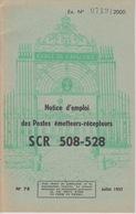MILITARIA - NOTICE D'EMPLOI DES POSTE  RADIOTÉLÉPHONIQUE  EMETTEURS RÉCEPTEURS SCR 508 528 - Instruction MILITAIRE - Autres