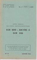 MILITARIA - NOTICE D'EMPLOI DES POSTE  RADIOTÉLÉPHONIQUE  EMETTEURS RÉCEPTEURS SCR 300 356  - Instruction MILITAIRE - Livres, Revues & Catalogues