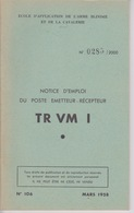 MILITARIA - NOTICE D'EMPLOI DES POSTE  RADIOTÉLÉPHONIQUE  EMETTEUR RÉCEPTEUR TR VM I - Instruction MILITAIRE - Books, Magazines  & Catalogs