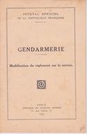 MILITARIA - JOURNAL OFFICIEL DE LA REPUBLIQUE FRANÇAISE - GENDARMERIE - MODIFICATION DU RÉGLEMENT SUR LE SERVICE - Documents