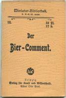 Miniatur-Bibliothek Nr. 22 - Der Bier Comment - 8cm X 11cm - 48 Seiten Ca. 1900 - Verlag Für Kunst Und Wissenschaft Albe - Sonstige