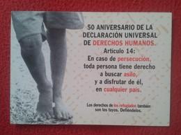 TARJETA POSTAL POST CARD POSTCARD CARTE POSTALE ACNUR  50 ANIVERSARIO DECLARACIÓN UNIVERSAL DERECHOS HUMANOS ASILO VER F - Historia