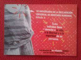 TARJETA POSTAL POST CARD POSTCARD CARTE POSTALE ACNUR  50 ANIVERSARIO DECLARACIÓN UNIVERSAL DERECHOS HUMANOS LIBERTAD VE - Historia