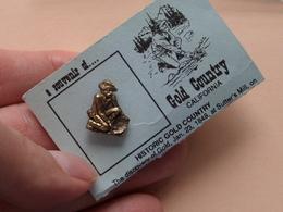 A Souvenir Of GOLD COUNTRY - CALIFORNIA ( Zie Foto ) Gold Digger / Pin ! - Villes