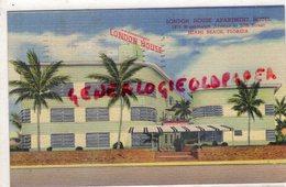 ETATS UNIS - MIAMI BEACH- FLORIDA- LONDON HOUSE APPARTMENT HOTEL-1975 WASHINGTON AVENUE AT 20 TH STREET -1953 - Miami Beach