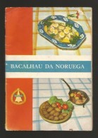 PORTUGAL Book  1960years BACALHAU DA NORUEGA Gastronomia Gastronomy Cooking COD FISHCOD Recettes De Cuisine Gastronomie - Practical