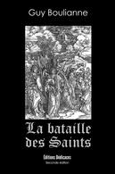 La Bataille Des Saints, Par Guy Boulianne - Poésie