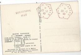 CARTE CROISEUR COLBERT C. HEX ROUGE POSTE NAVALE 20.3.40 + GRIFFE BUREAU NAVAL N°23 TRES BON ETAT - Postmark Collection (Covers)