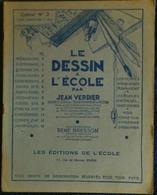 Jean Verdier - Le Dessin à L'école - Cahier N° 3 - Cours élémentaire 2ème Année - Les Éditions De L'École - ( 1949 ) . - 6-12 Jahre