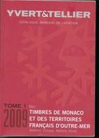 CATALOGO YVERT - TOMO 1 - MONACO E TERRITORI FRANCESI OLTREMARE - EDIZIONE 2009 - USATO BUONE CONDIZIONI - Francia
