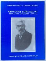 1987 FAGGIN - SGUBIN : Giovanni Lorenzo Prosatore Linguista E Poeta / Gradisca D'Isonzo GORIZIA - Books, Magazines, Comics