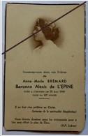 Faire Part Décès Anne Marie BREMARD ( Wailly Conty - 80 ) Baronne Alexis De L' Epine, Tuée Par Les Allemands WW2 - Documents