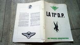 La 11e Division Parachutiste Troupes Aéroportées Armée De Terre Numéroté Militaria Militaire Photos Parachutisme - Livres