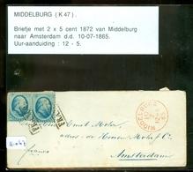 BRIEFOMSLAG Uit 1872 NVPH Nr 4  2x  Gelopen Van MIDDELBURG Naar AMSTERDAM (11.067) - Periode 1852-1890 (Willem III)