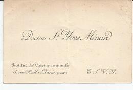 Carte De Visite (début 20e) Dr St Yves MENARD Institut De Vaccine Animale Fondée En 1864, Envoi Vaccin Génisse - Visiting Cards