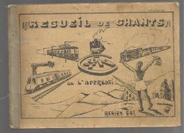 CHEMINS DE FER FRANCAIS : REGION EST : RECUEIL DE CHANTS DE L APPRENTI - Music