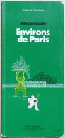 GUide Vert Michelin Environs De Paris 1984 - Michelin (guides)