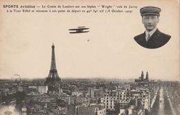 """SPORTS - Aviation -Le Comte De Lambert Sur Son Biplan """"Wright"""" Vole De Juvisy à La Tour Eiffel Et Retourne à Son Point D - Aviadores"""
