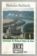 Bibliothéque De Travail, N° 787, 1974, CHATEAU GAILLARD, Forteresse De Richard Coeur De Lion , 41 Pages ,frais Fr 1.95 E - Normandie