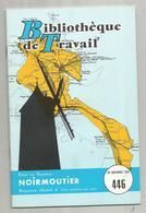 Bibliothéque De Travail, N° 446, 1959, Vendée , NOIRMOUTIER, 32 Pages ,frais Fr 1.95 E - Pays De Loire