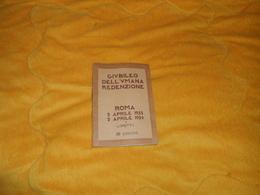 LIVRET ANCIEN DE 1933. / GIUBILEO DELL'UMANA REDENZIONE ROMA LIBRETTO N°198386. / CACHETS + TIMBRE. ANNO SANTO, CATACOMB - Chemins De Fer