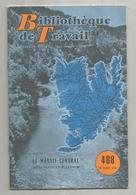 Bibliothéque De Travail, N° 488, 1961, Le MASSIF CENTRAL , 32 Pages ,frais Fr 1.95 E - Auvergne